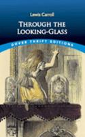 Through the Looking-Glass and What Alice Found There 1453055487 Book Cover