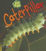Caterpillar (Bug Books) 1575727951 Book Cover