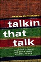 Talkin that Talk: African American Language and Culture 0415208653 Book Cover