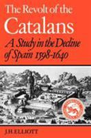 The Revolt of the Catalans 0521278902 Book Cover