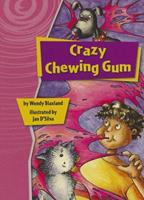 Crazy Chewing Gum 1418910961 Book Cover