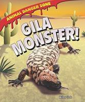 Gila Monster! 1607549603 Book Cover