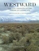 Westward: The Epic Crossing of the American Landscape; SE Book Club 1885254091 Book Cover