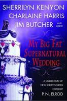 My Big Fat Supernatural Wedding 0312343604 Book Cover