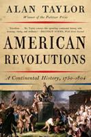 American Revolutions: A Continental History, 1750-1804 0393082814 Book Cover
