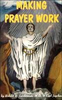 Making Prayer Work 0898048281 Book Cover