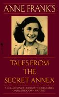 Anne Frank's Tales from the Secret Annex: A Collection of Her Short Stories, Fables, and Lesser-Known Writings 0553586386 Book Cover