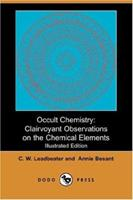 Occult Chemistry Clairvoyant Observations on the Chemical Elements 1406536407 Book Cover