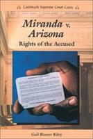 Miranda V. Arizona: Rights of the Accused (Landmark Supreme Court Cases) 089490504X Book Cover