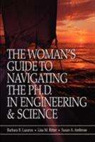 The Woman's Guide to Navigating the Ph.D. in Engineering & Science 0780360370 Book Cover
