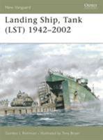 Landing Ship, Tank (LST) 1942-2002 (New Vanguard) 1841769231 Book Cover