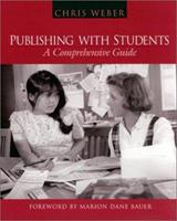 Publishing with Students: A Comprehensive Guide 0325002835 Book Cover