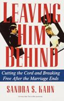 Leaving Him Behind: Cutting the Cord and Breaking Free After the Marriage Ends 0345364147 Book Cover