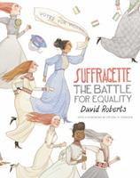 Suffragette: The Battle for Equality 1536208418 Book Cover