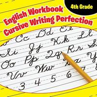 4th Grade English Workbook: Cursive Writing Perfection 168260120X Book Cover