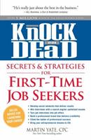 Knock 'em Dead - Secrets & Strategies for First-Time Job Seekers
