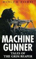 Machine-gunner: Tales of the Grim Reaper 0330353152 Book Cover