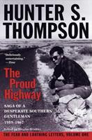 The Proud Highway: Saga of a Desperate Southern Gentleman 1955-67 0345377966 Book Cover