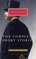 The Complete Short Stories of Mark Twain 0553211625 Book Cover