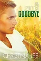The Sweetest Goodbye 154474711X Book Cover