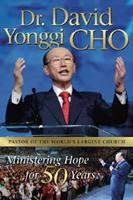 Dr. David Yonggi Cho: Ministering Hope for 50 Years 088270480X Book Cover
