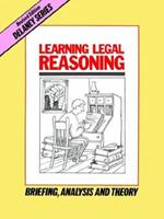 Learning Legal Reasoning: Briefing, Analysis and Theory (Delaney Series) 0960851445 Book Cover
