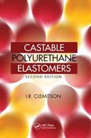 Castable Polyurethane Elastomers, Second Edition 1138809209 Book Cover