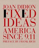 Fixed Ideas: America Since 9.11 1590170733 Book Cover