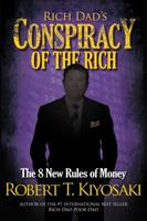Rich Dad's Conspiracy of the Rich: The 8 New Rules of Money 0446559806 Book Cover