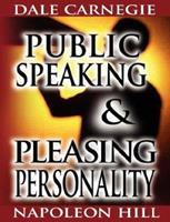 Public Speaking by Dale Carnegie (the author of How to Win Friends & Influence People) & Pleasing Personality by Napoleon Hill (the author of Think and Grow Rich) 9562913236 Book Cover