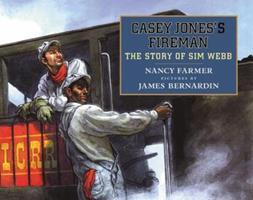 Casey Jones's Fireman: The Story of Sim Webb 0803719299 Book Cover