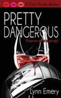 Pretty Dangerous 0996527214 Book Cover