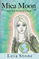 Mica Moon and the Domed Cities 0615179789 Book Cover