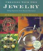 Creating Your Own Jewelry: Taking Inspiration from Museum Masterpieces - 35 Surprisingly Simple Projects