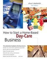 How to Open and Operate a Home-Based Day-Care Business: An Unabridged Guide (Home-Based Business Series) 0762741767 Book Cover