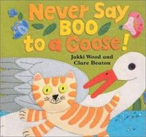 Never Say Boo to a Goose 1841482552 Book Cover