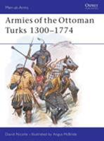 Armies of the Ottoman Turks, 1300-1774 (Men at Arms Series, 140) B002L4QBRE Book Cover