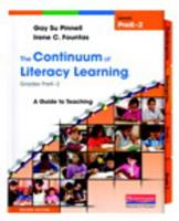 The Continuum of Literacy Learning, Grades PreK-2: A Guide to Teaching 0325028788 Book Cover