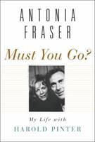 Must You Go?: My Life With Harold Pinter 0307475573 Book Cover