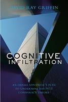 Cognitive Infiltration: An Obama Appointee's Plan to Undermine the 9/11 Conspiracy Theory 1566568218 Book Cover