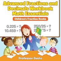 Advanced Fractions and Decimals Workbook Math Essentials: Children's Fraction Books 1683212622 Book Cover
