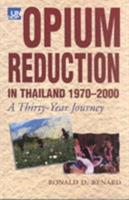Opium Reduction in Thailand, 1970 to 2000: A Thirty Year Journey 9748855368 Book Cover