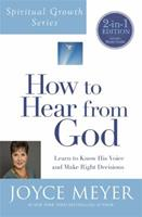 How to Hear From God: Learn to Know His Voice and Make the Right Decisions 0446532568 Book Cover