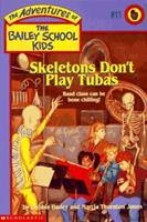 Skeletons Don't Play Tubas 0590481134 Book Cover