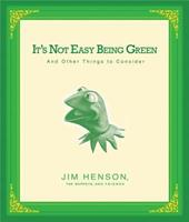 It's Not Easy Being Green: And Other Things to Consider 1401302424 Book Cover