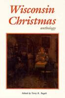 A Wisconsin Christmas Anthology 0962108510 Book Cover
