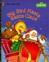 Big Bird Met Santa (Little Golden Book) 0307988147 Book Cover