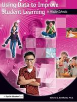 Using Data To Improve Student Learning In Middle  Schools 193055687X Book Cover