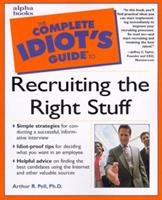 Complete Idiot's Guide to Recruiting the Right Stuff 0028639014 Book Cover