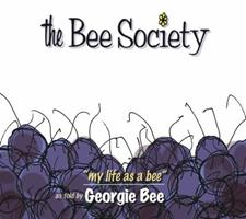 The Bee Society: My Life as a Bee 0989690105 Book Cover